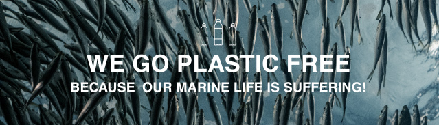 WE GO PLASTIC FREE BECAUSE OUR MARINE LIFE IS SUFFERING!