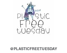Plastic Free Tuesday