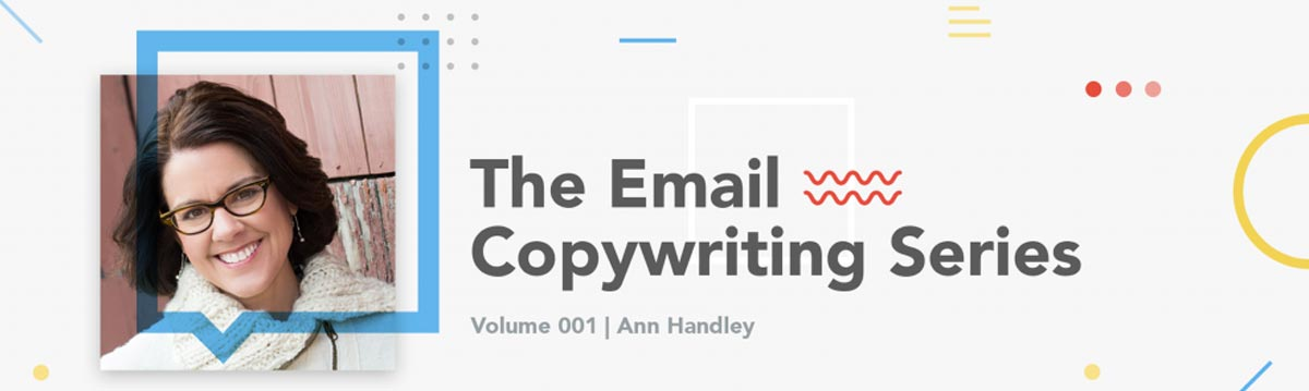 The Email Copywriting Series with Ann Handley