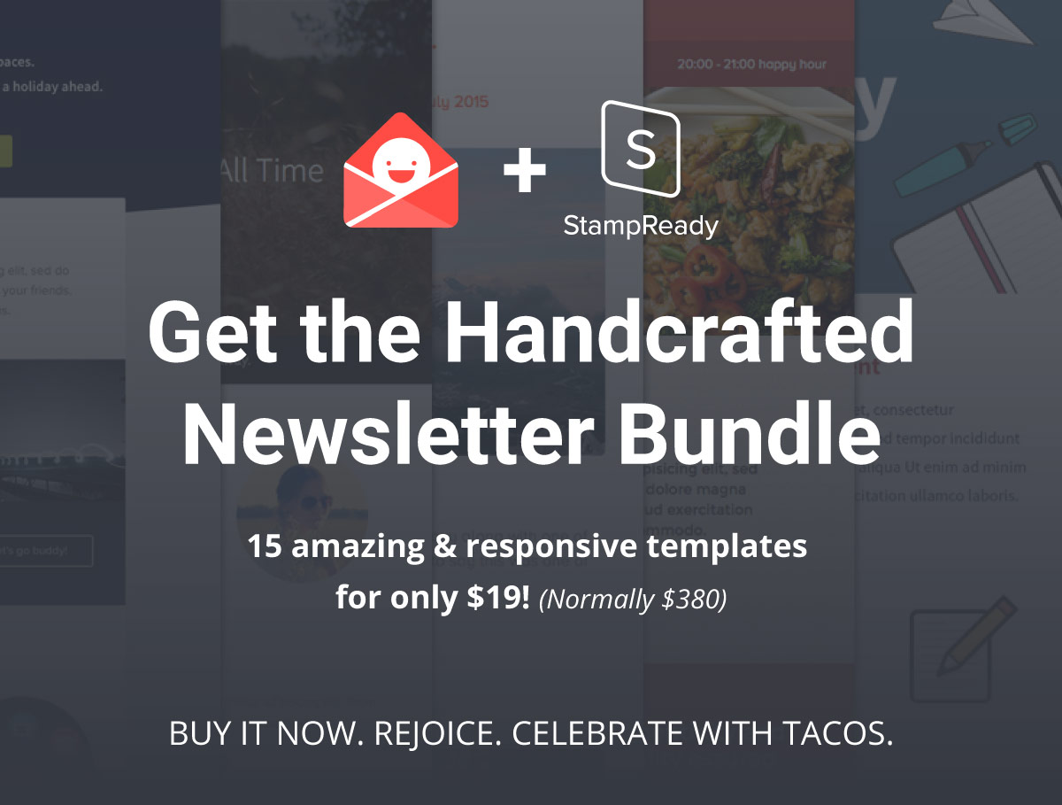 Get the Handcrafted Newsletter Bundle - 15 amazing & responsive templates for only $19 (Normally $380)