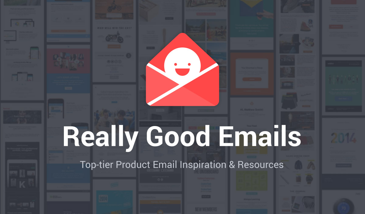 Really Good Emails - Top-tier Product Email Inspiration & Resources