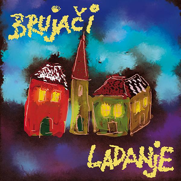 Brujači - Ladanje - front cover