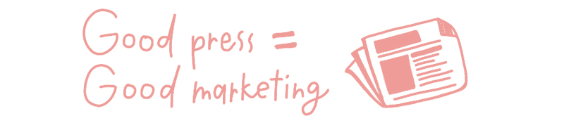 Good press = Good marketing