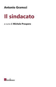Antonio Gramsci il Sindacato