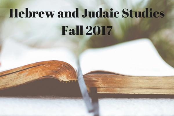 Fall 2017 Hebrew and Judaic Studies
