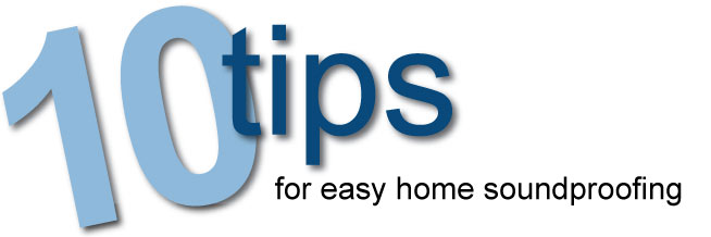 10 Tips for easy home soundproofing
