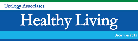 Urology Associates | Healthy Living | 2015 December