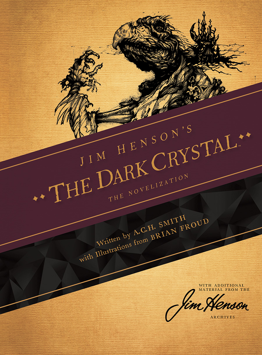 JIM HENSON'S THE DARK CRYSTAL: THE NOVELIZATION HC Cover by Brian Froud