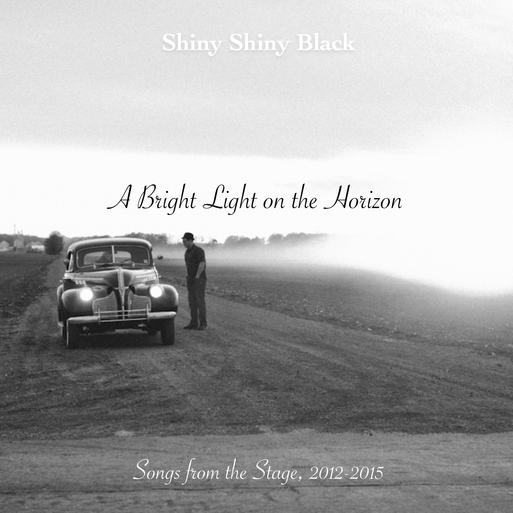 A Bright Light on the Horizon - Shiny Shiny Black Live Album