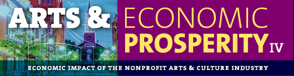 """Americans for the Arts recently released """"Arts & Economic Properity IV."""""""