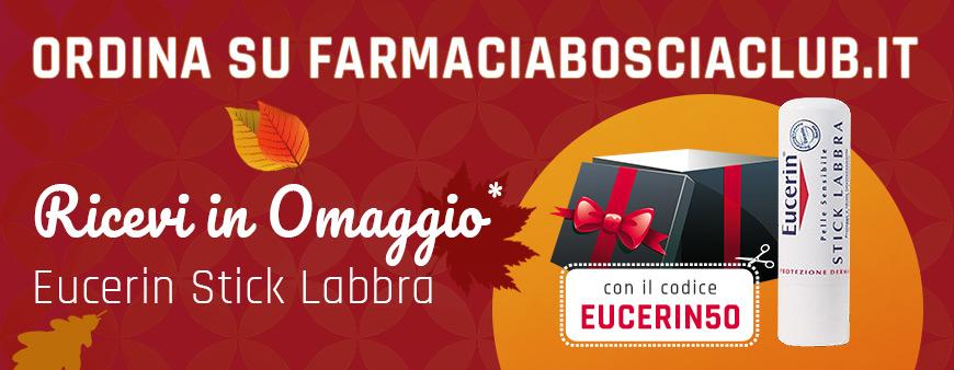 Ordina su farmaciabosciaclub.it e ricevi in omaggio Eucerin Stick Labbra con il codice EUCERIN50