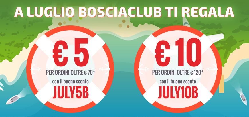 A luglio Bosciaclub ti regala € 5 per ordini oltre € 70 con il buono sconto JULY5B e € 10 per ordini oltre € 120 con il buono sconto JULY10B