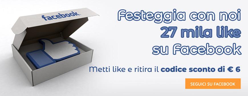 Festeggia con noi 27mila like su Facebook: metti like e ritira il codice sconto di € 6