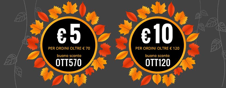 € 5 di sconto per ordini oltre € 70 con il codice OTT570 e € 10 di sconto per ordini oltre € 120 con il codice OTT120