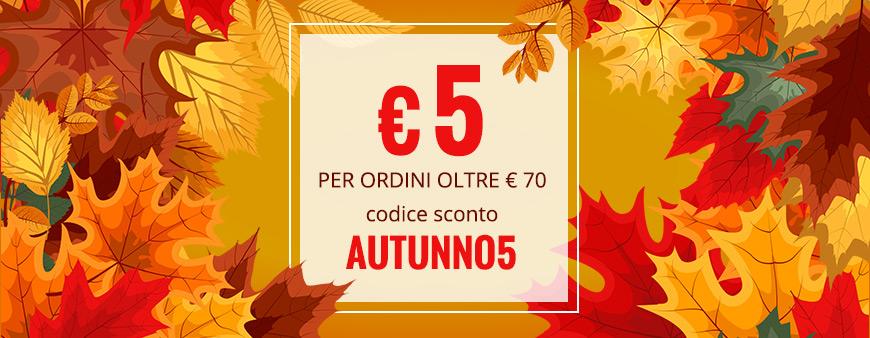 € 5 di sconto per ordini di € 70 con il codice AUTUNNO5