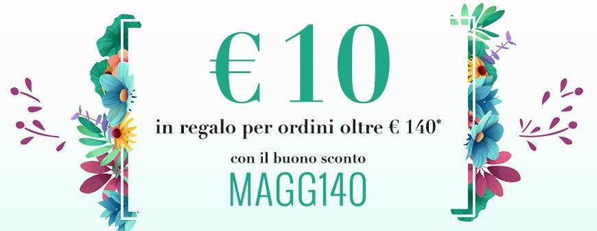 € 10 in regalo per ordini oltre € 140 con il buono sconto MAGG140