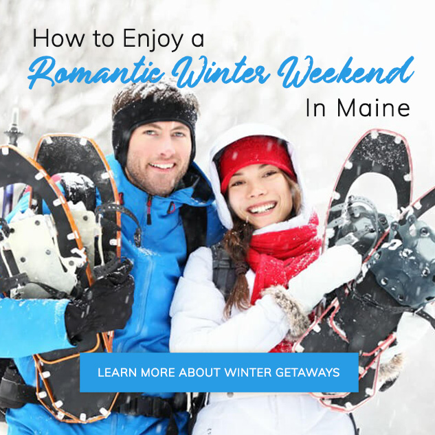 Read Our Blog Post: How to Enjoy a Winter Weekend in Maine