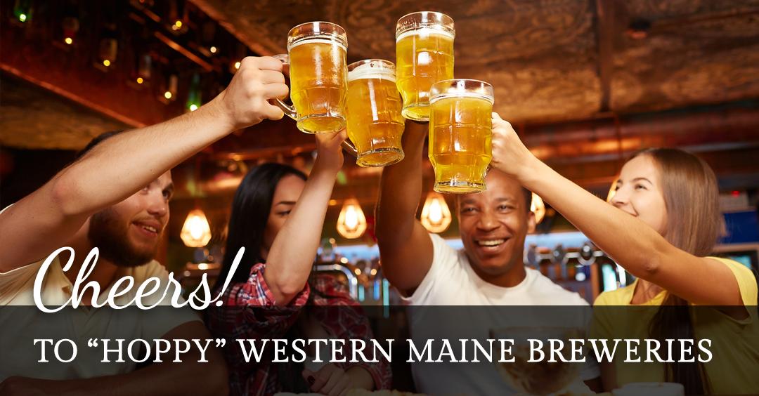 Cheers to Western Maine Breweries