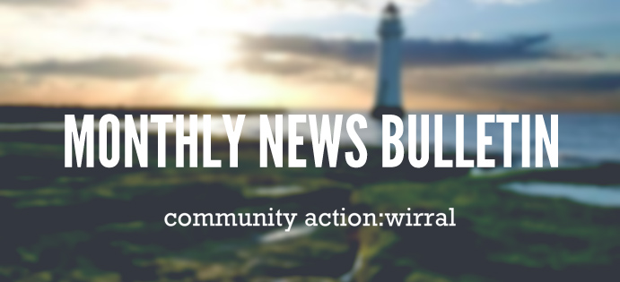 Community Action Wirral - Monthly News Bulletin
