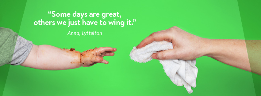 Some days are great, others we just have to wing it - Anna from Lyttelton.