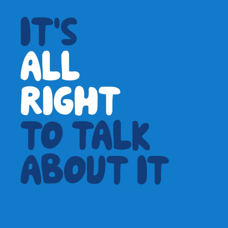 It's All Right to Talk About It.