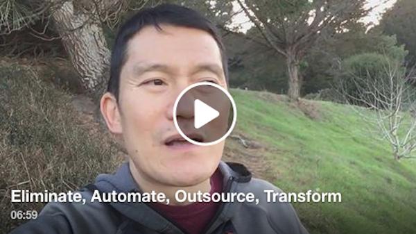 Eliminate, Automate, Outsource, Transform