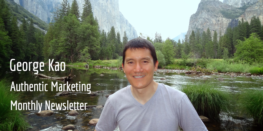 George Kao Authentic Marketing Monthly Newsletter
