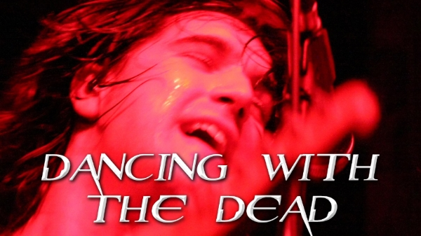 Dancing With The Dead - Now Available on YouTube