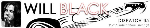 WILL BLACK NEWSLETTER