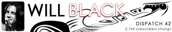 WILL BLACK FAN NEWSLETTER