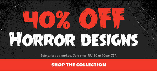 40% off Horror Designs