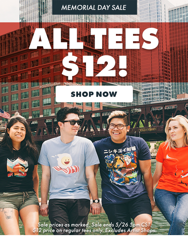 All Tees are $12!