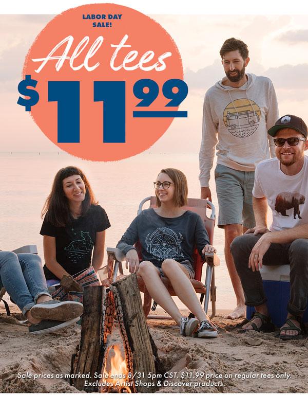 All Tees $11.99!