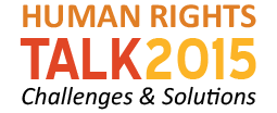 TALK 2015: Human Rights Challenges & Solutions
