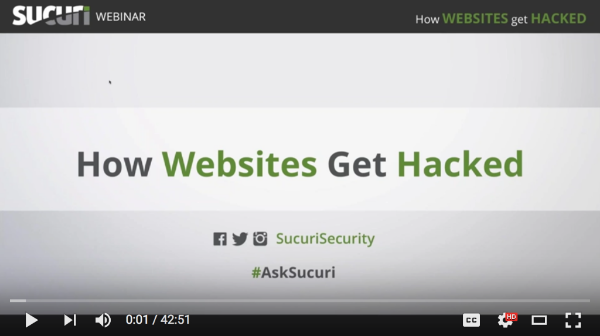 Sucuri Webinar: How Websites Get Hacked