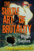 The Subtle Art of Brutality by Ryan Sayles