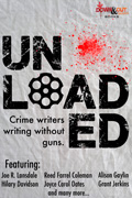 UNLOADED: Crime Writers Writing Without Guns, edited by Eric Beetner