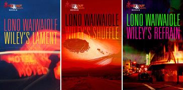 The Wiley Crime Novels by Lono Waiwaiole