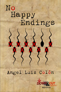 No Happy Endings by Angel Luis Colon