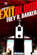 Exit Blood by Trey R. Barker