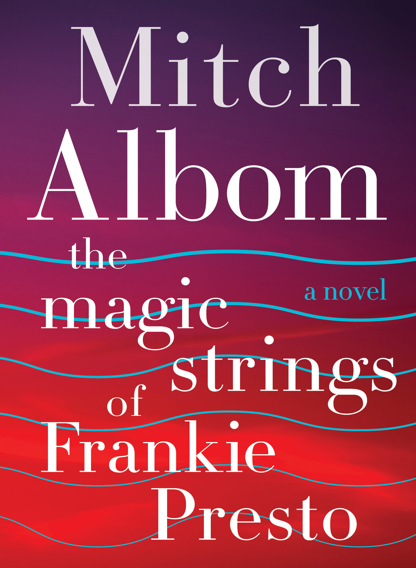 mitch albom new novel the magic strings of frankie presto