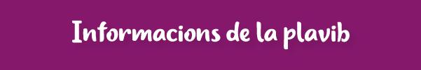 SECCIÓ: INFORMACIONS DE LA PLAVIB