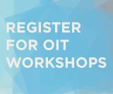 Register for OIT Workshops