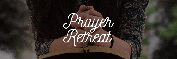 Prayer Retreat