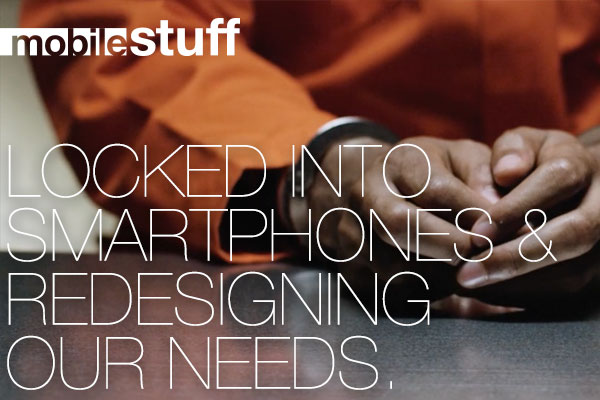 ▅▅ mobile stuff - Locked into smartphones & redesigning our needs