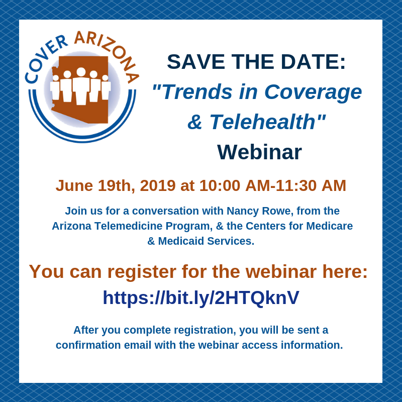 "Cover Arizona ""Trends in Coverage & Telehealth"" @ Webinar"
