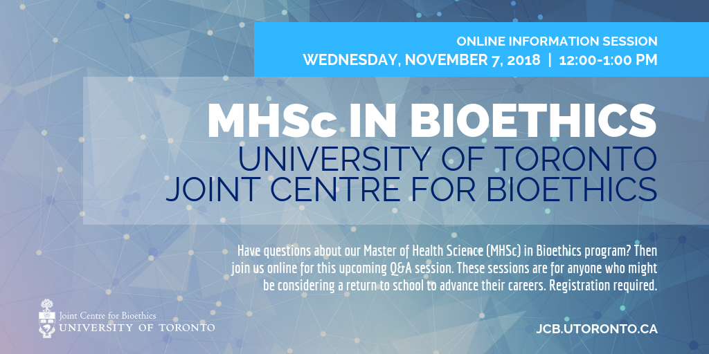 MHSc in Bioethics Info Session - November 7, 2018