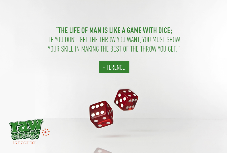 The Life of Man is like a game with dice