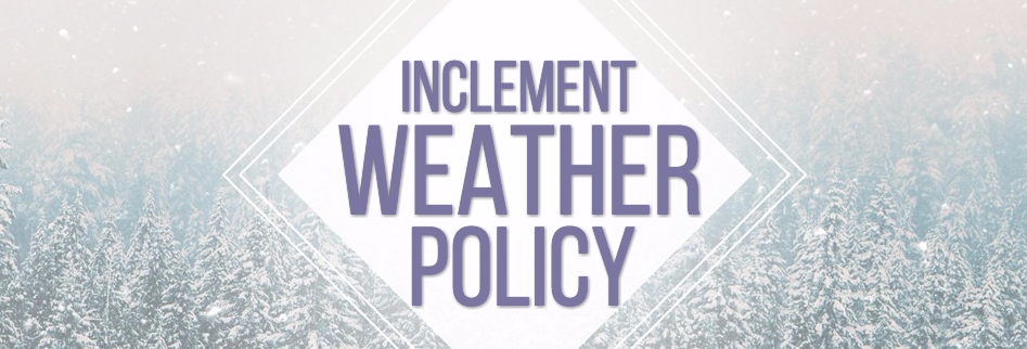 "image of words ""Inclement Weather Policy"""