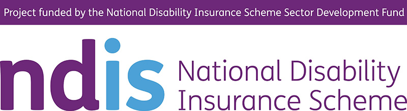 Project funded by the National Disability Insurance Scheme Sector Development Fund - NDIS - National Disability Insurance Scheme